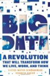 Big Data, by Viktor Mayer-Schonberger and Kenneth Cukier.  Featured on Strategy+Business, Fortune, Financial Times & Goldman Sachs, & InformationWeek lists.