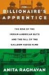 The Billionaire's Apprentice, by Anita Raghaven. Featured on FT/Goldman Sachs list.