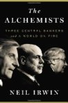 The Alchemists, by Neil Irwin. Featured on FT/Goldman Sachs list.